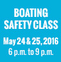 Boating Safety Class – May 24th & 25th, 2016